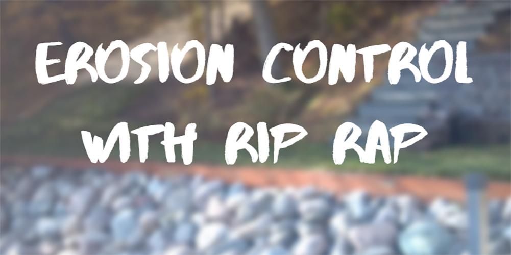 erosion control with a rip rap