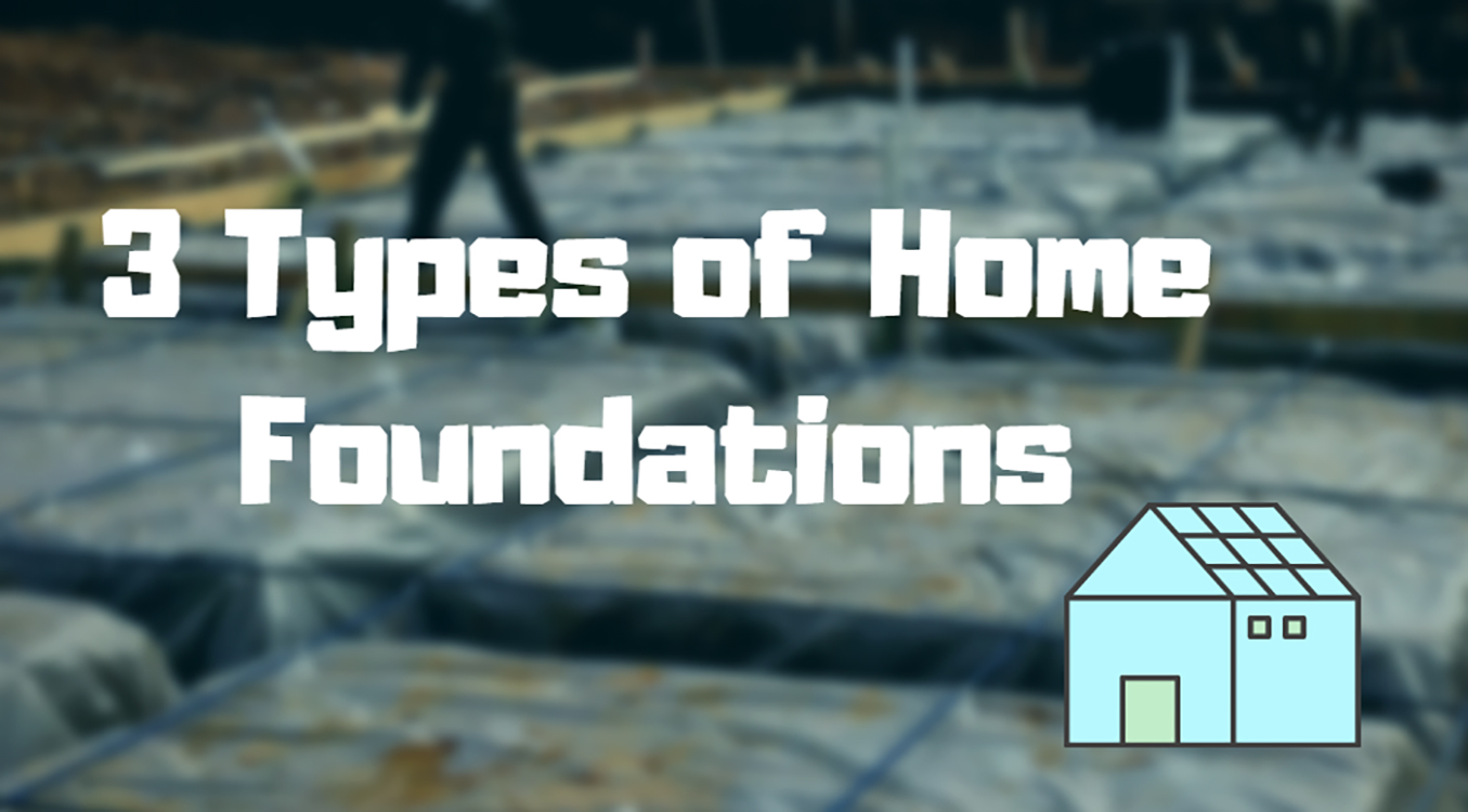 3 types of home foundations