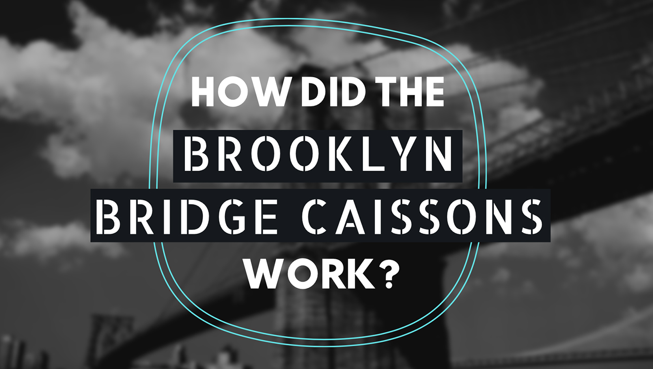 how did the brooklyn bridge caissons work