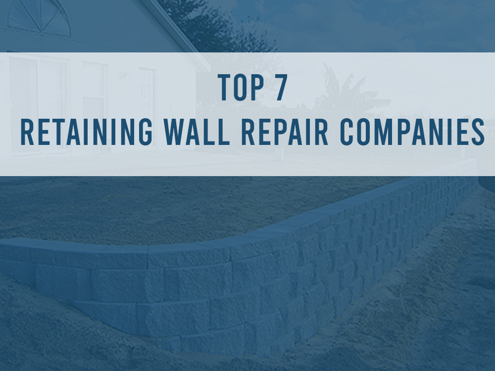 top 7 retaining wall repair companies
