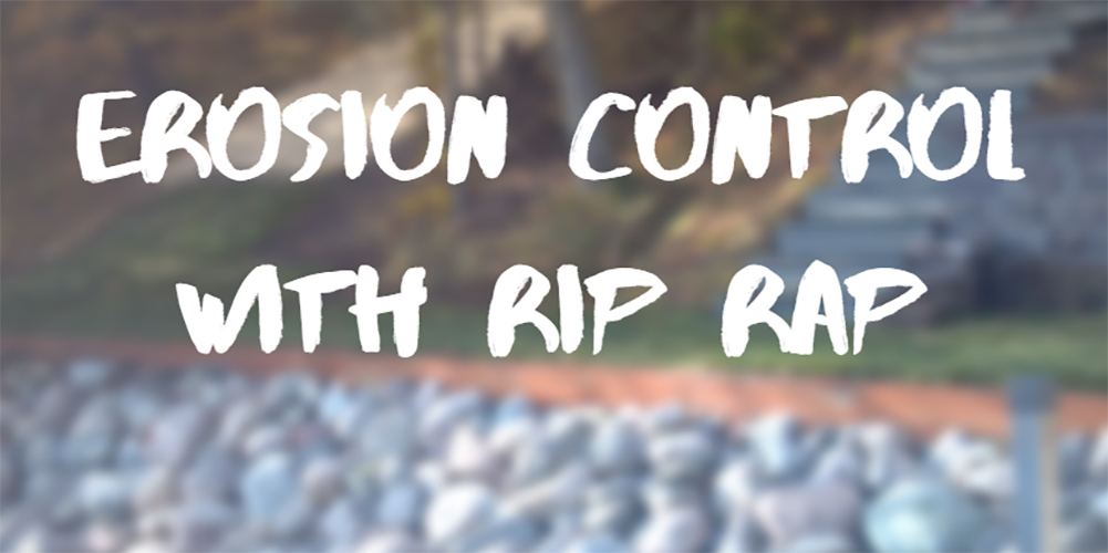 erosion control with a rip rap