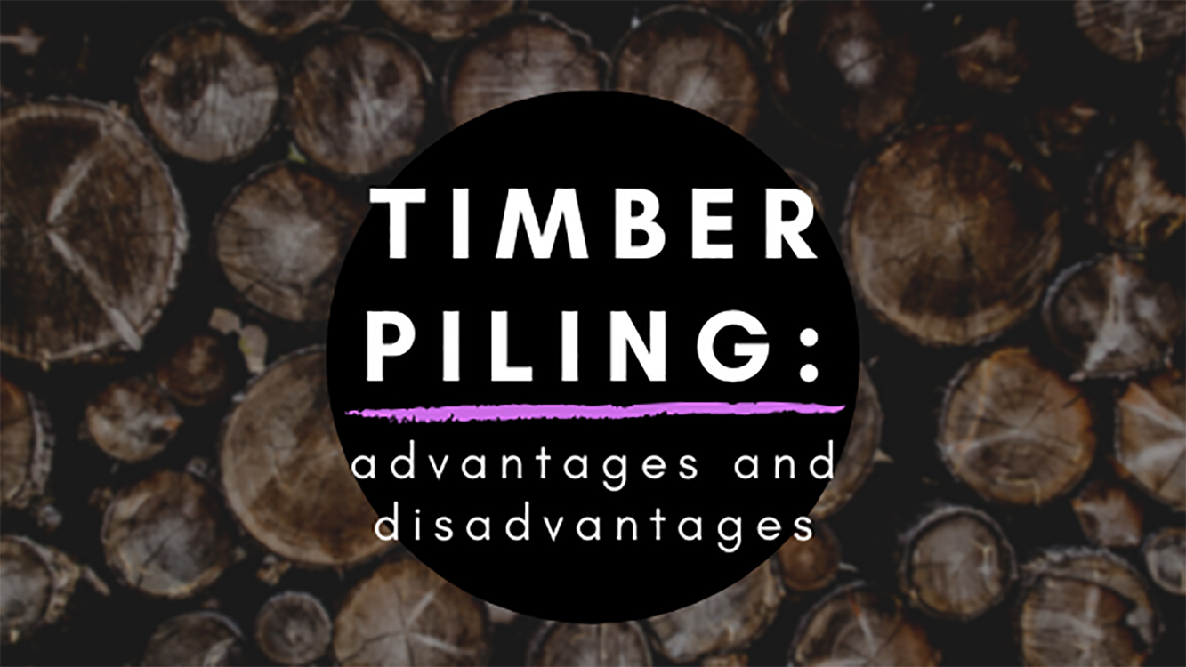 advantages and disadvantages of timber piles