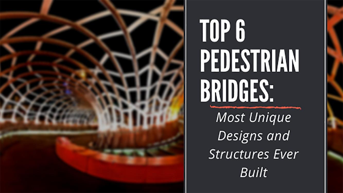 Top 6 pedestrian bridge
