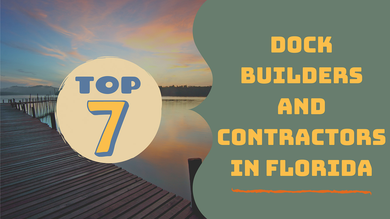 top 7 dock builders and contractors in florida
