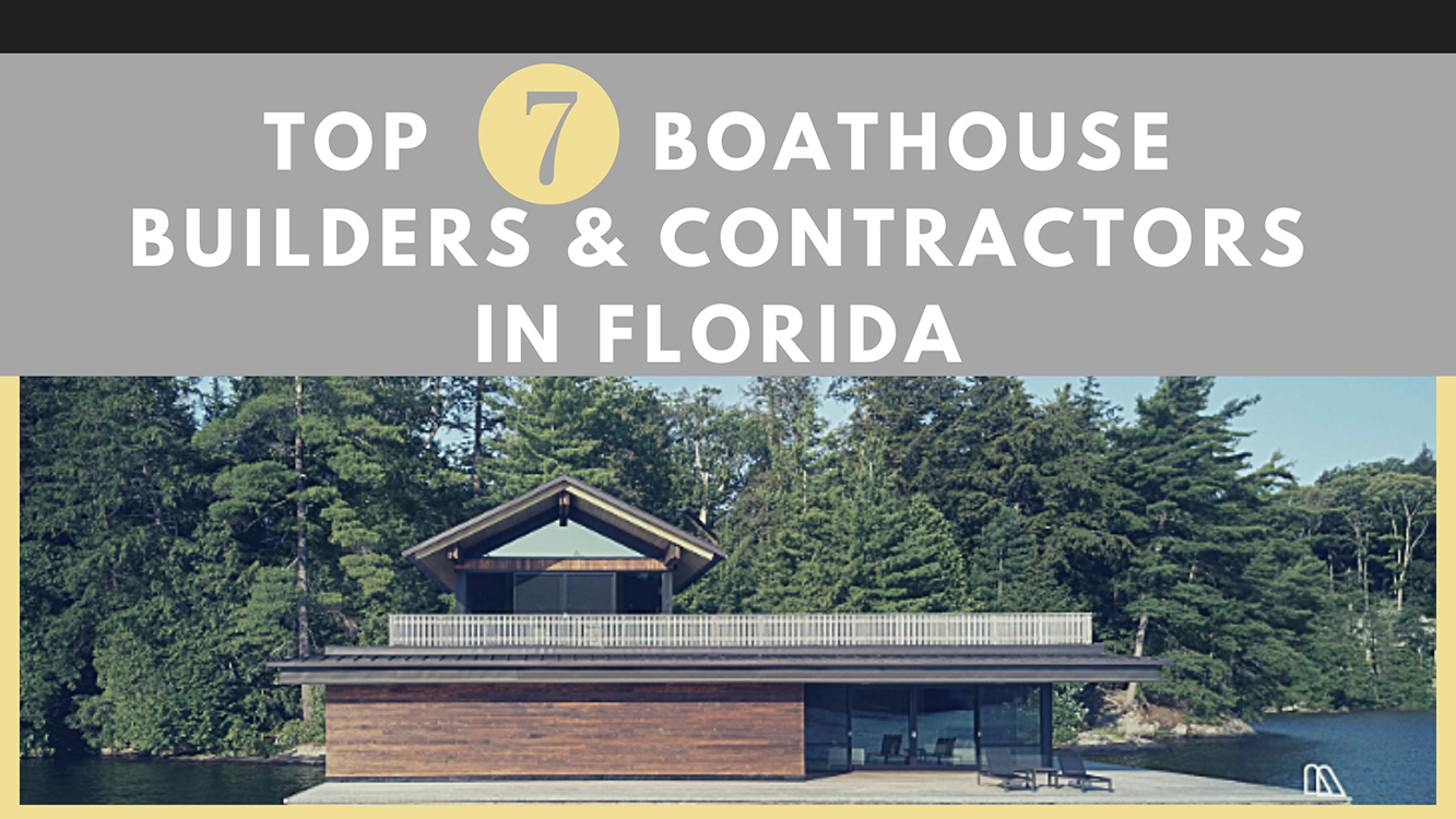 top boathouse builders and contractors in florida