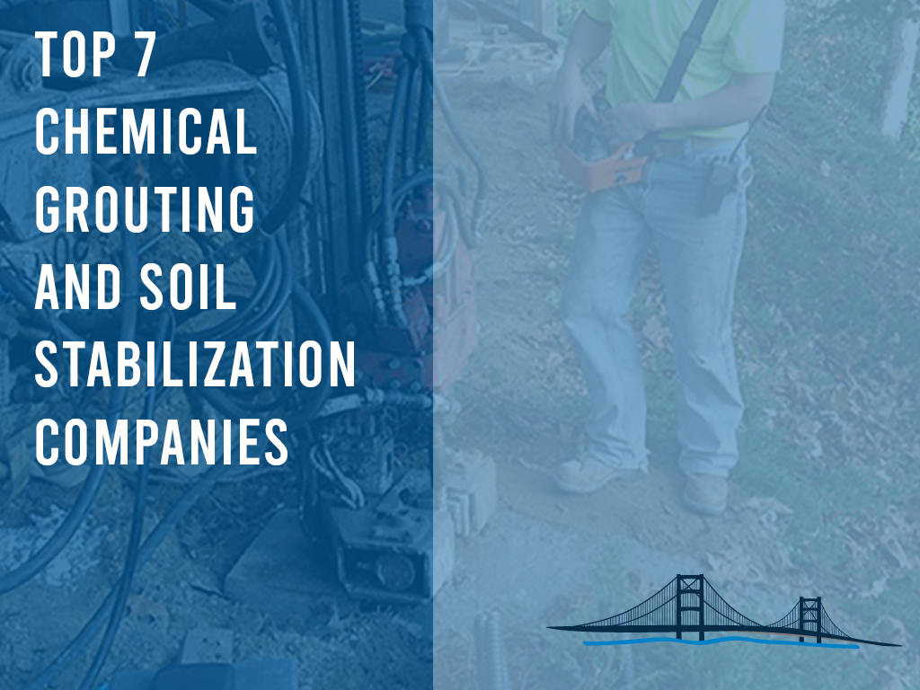 top 7 chemical grouting and soil stabilization companies